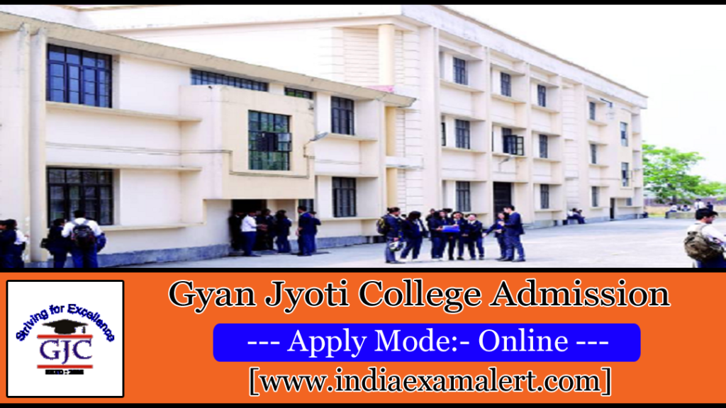 Gyan Jyoti College Admission 2019